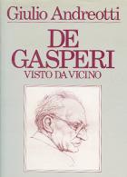 De Gasperi, visto da vicino