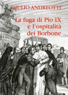 La fuga di Pio IX e l'ospitalità dei Borbone