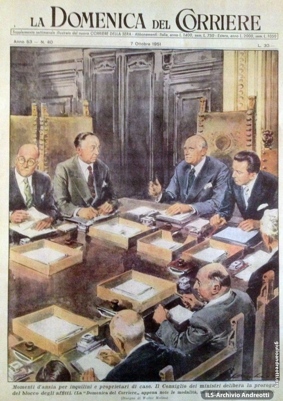 Era il 1951. Copertina della Domenica del Corriere che mostra la riunione del governo (presieduta da Piccioni) che approva la proroga del blocco degli affitti.